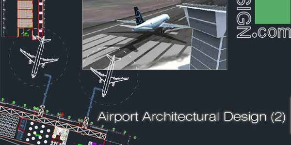 Airport architecture design, a collection of 6 airport terminal designs (AutoCad drawings) Collection 2